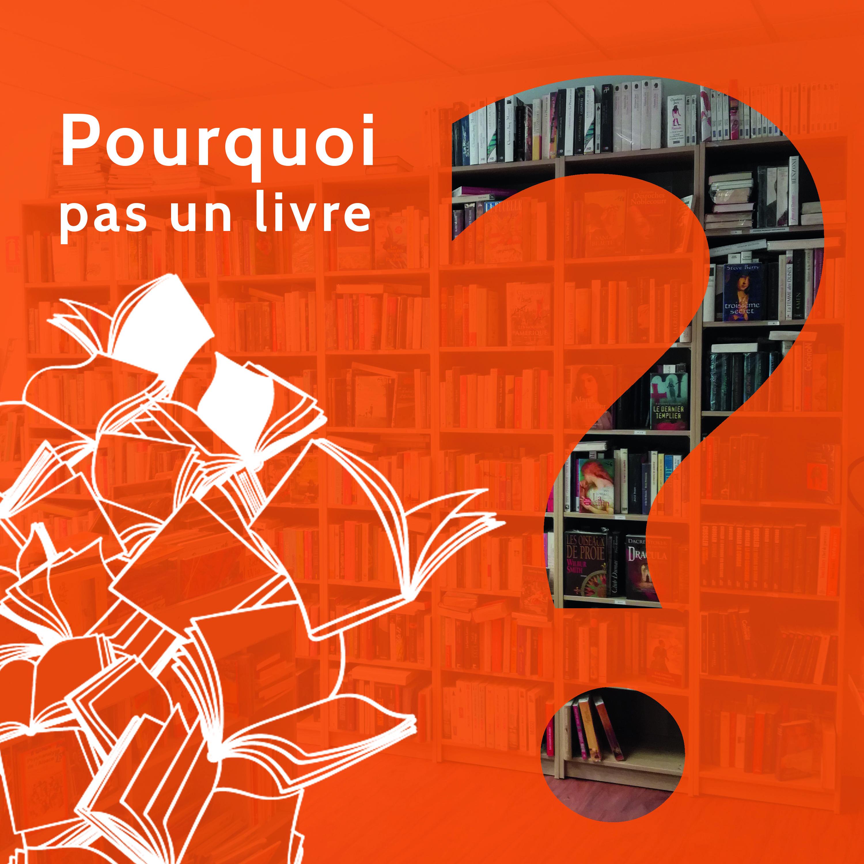 Pourquoi pas un livre ?